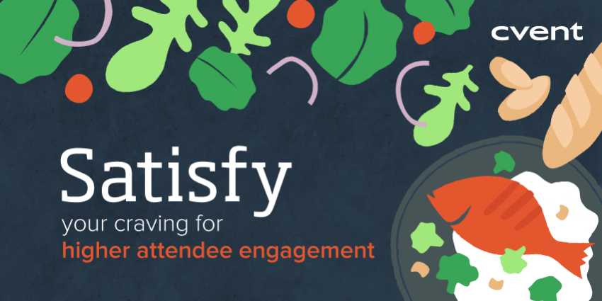 Satisfy your Craving for Higher Attendee Engagement