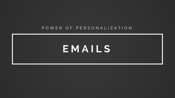Power of Personalization Emails