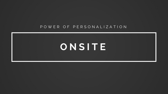 Onsite Power of Personalization